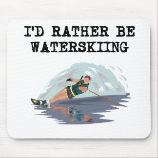 I'd Rather Be Waterskiing Mouse Pad