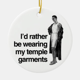 I'D RATHER BE WEARING MY TEMPLE GARMENTS -.png Ornaments