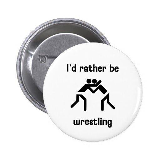 I'd rather be wrestling pins