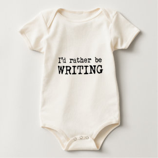 I'd Rather Be Writing apparel for writers Baby Bodysuit