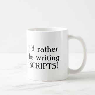 I'd rather be writing SCRIPTS! Coffee Mug