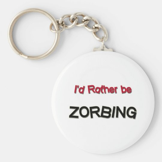 I'd Rather Be Zorbing Keychain