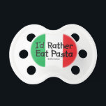 """I&#39;d Rather Eat Pasta Pacifier<br><div class=""""desc"""">This is what Italian babies think when you stick a pacifier in their mouth: &quot;I&#39;d rather eat pasta.&quot; Our fun pacifier features the Italian flag too! What a fun and unique Italian gift idea! Only at Silly Sicilian!</div>"""
