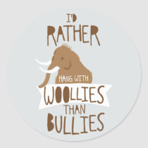 I'd Rather Hang with Woollies Classic Round Sticker