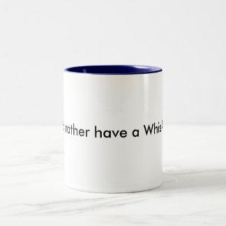 I'd rather have a Whisky mug. Two-Tone Coffee Mug