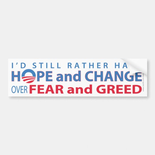 I'd Rather Have Hope and Change over Fear & Greed Car Bumper Sticker