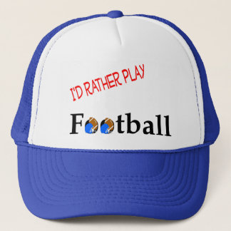 I'd Rather Play Football Hat