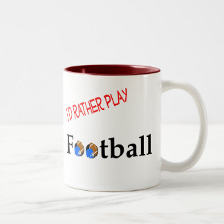 I'd Rather Play Football Mug