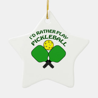 Id Rather Play Pickleball Ceramic Ornament