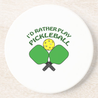 Id Rather Play Pickleball Sandstone Coaster
