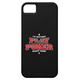 I'd Rather Play Poker iPhone 5 Cover iPhone 5 Covers