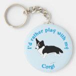 I'd Rather Play With My Corgi Keychain