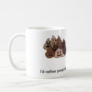 I'd Rather Poop At Home Coffee Mug
