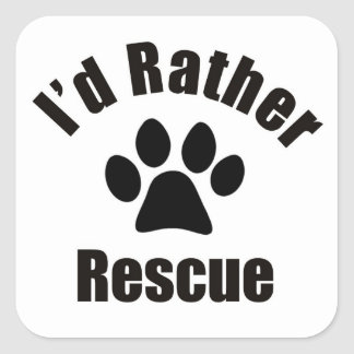 I'd Rather Rescue Sticker