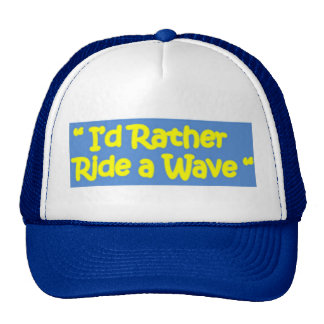 Id rather ride a wave hat