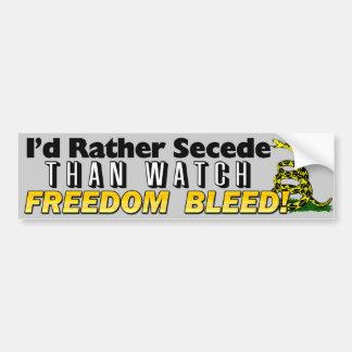 I'd Rather Secede! Bumper Sticker