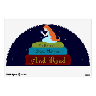I'd Rather Stay Home and Read Room Decal