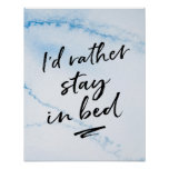 I'd rather stay in bed print