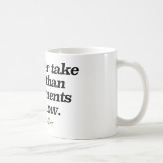 """""""I'd rather take coffee than compliments just now"""" Coffee Mug"""