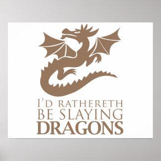 I'd Rathereth Be Slaying Dragons Print