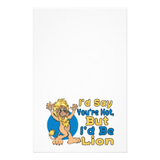 I'd Say You're Hot But I'd Be Lion Stationery