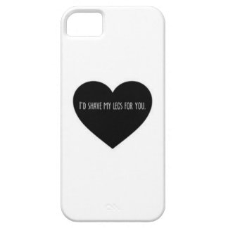 """""""I'd shave my legs for you heart"""" Meme case"""