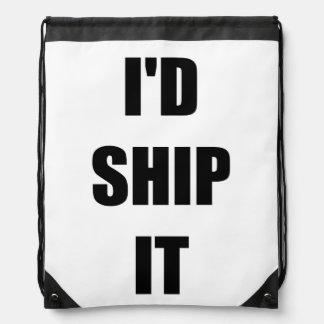 I'd Ship It Drawstring Backpack