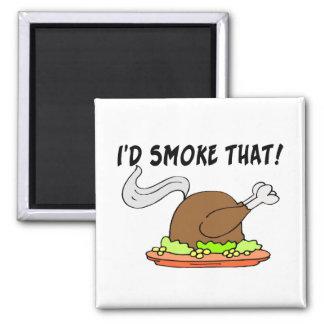 I'd Smoke That Turkey Magnet