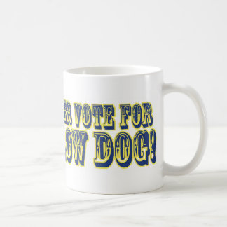 I'd Sooner Vote for a Yellow Dog! Coffee Mug