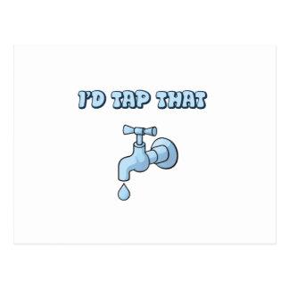 I'd Tap That - Faucet Postcard