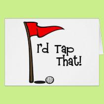 I'd Tap That - Golf Card