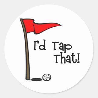 I'd Tap That - Golf Classic Round Sticker