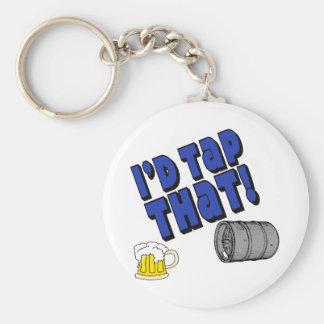 I'd Tap That! Keychain
