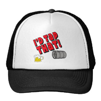 I'd Tap That! Trucker Hat