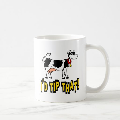 I'd Tip That Cow Coffee Mugs