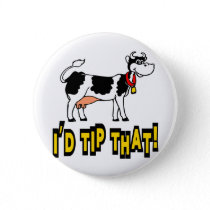 I'd Tip That Cow Pinback Button
