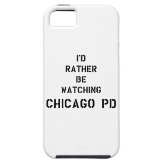 I'd to rather BE watching Chicago PDD iPhone SE/5/5s Case