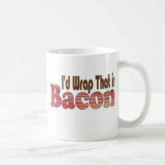 I'd Wrap That in Bacon Mug