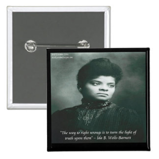 Ida B Wells & Truth Quote Buttons