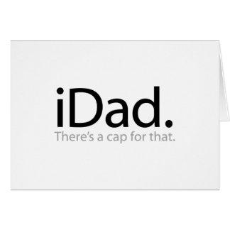 iDad - hay un casquillo para ese (el papá de i) Tarjeton