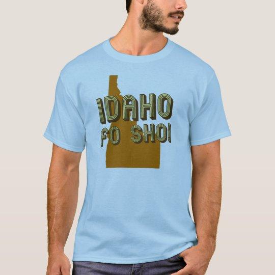 Idaho Fo Sho! (brown) T-Shirt