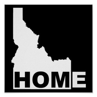 Idaho Home Away From State Poster Sign