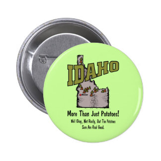 Idaho ID US Motto ~ More Than Just Potatoes Button