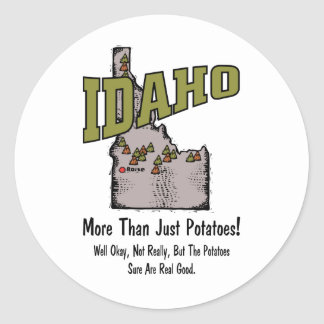 Idaho ID US Motto ~ More Than Just Potatoes Classic Round Sticker