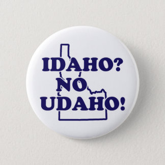 Idaho No Udaho Pinback Button