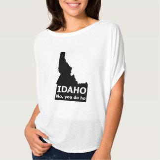 Idaho No, You Da Ho T-Shirt