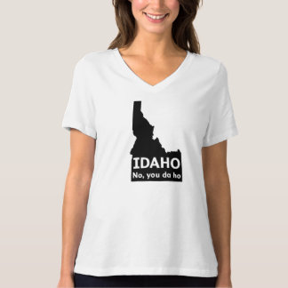 Idaho No, You Da Ho T-shirt