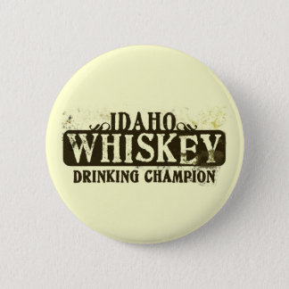 Idaho Whiskey Drinking Champion Button