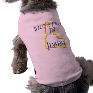 Idaho - Wild and Crazy T-Shirt