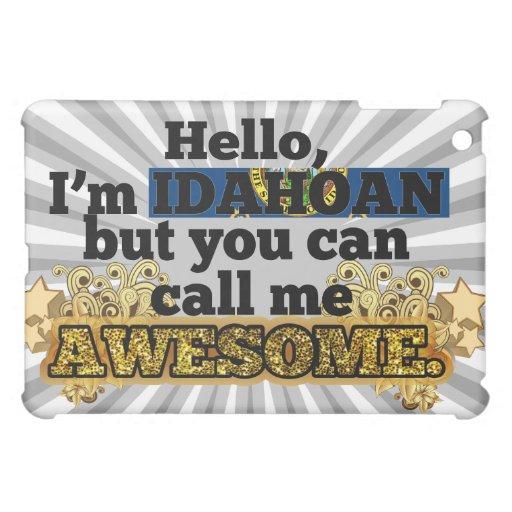 Idahoan, but call me Awesome Case For The iPad Mini